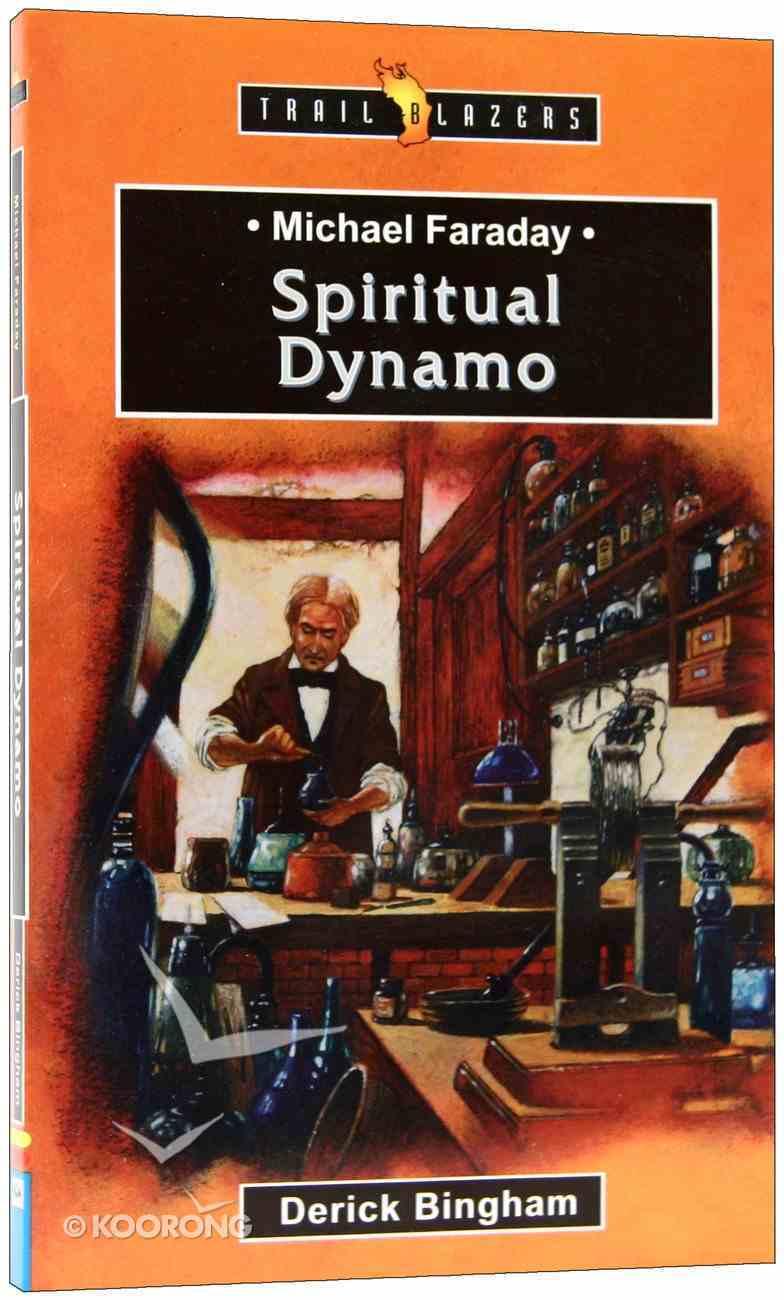 Michael Faraday - Spiritual Dynamo (Trail Blazers Series) Mass Market