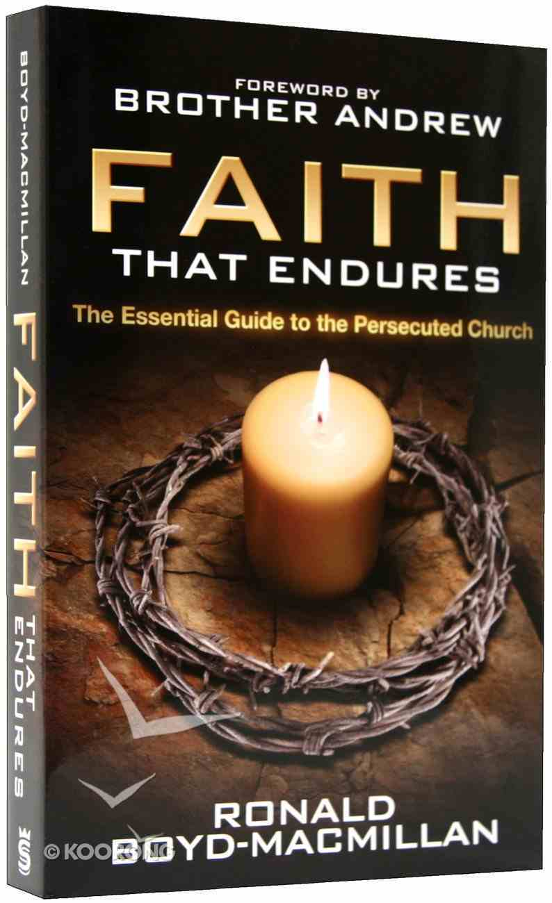 Faith That Endures: The Essential Guide to the Persecuted Church Paperback