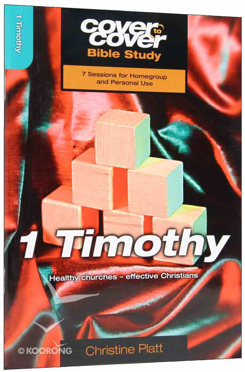 1 Timothy - Healthy Churches - Effective Christians (Cover To Cover Bible Study Guide Series) Paperback