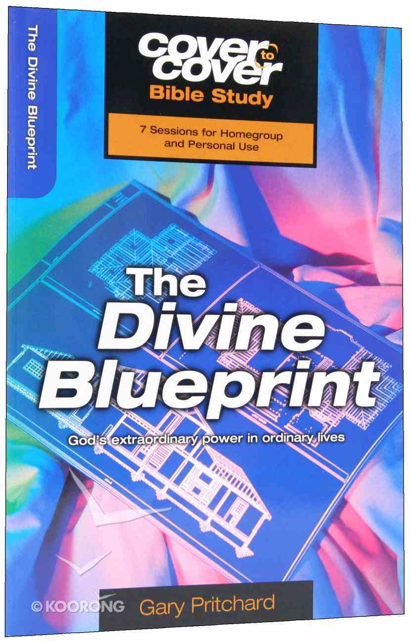 Divine Blueprint, the - God's Extraordinary Power in Ordinary Lives (Cover To Cover Bible Study Guide Series) Paperback