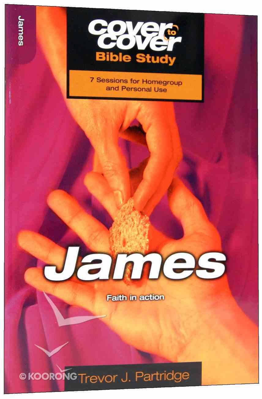 James - Faith in Action (Cover To Cover Bible Study Guide Series) Paperback