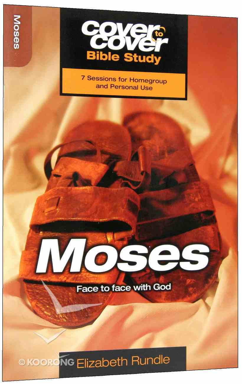 Moses - Face to Face With God (Cover To Cover Bible Study Guide Series) Paperback