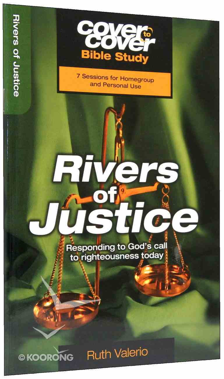Rivers of Justice - Responding to God's Call to Righteousness Daily (Cover To Cover Bible Study Guide Series) Paperback