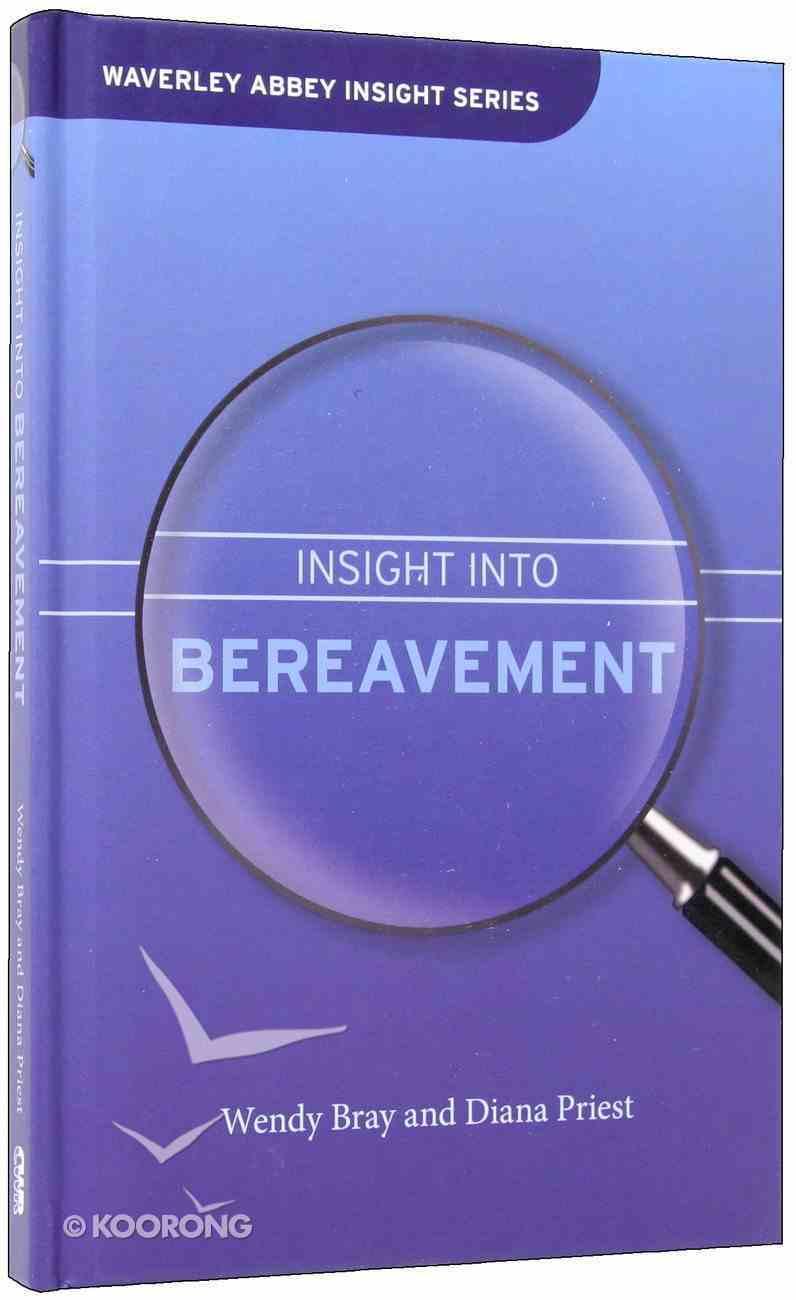 An Insight Into Bereavement (Waverley Abbey Insight Series) Hardback