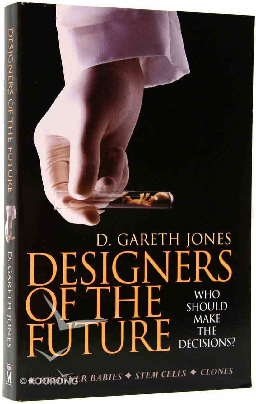 Designers of the Future: Who Should Make the Decisions? Paperback
