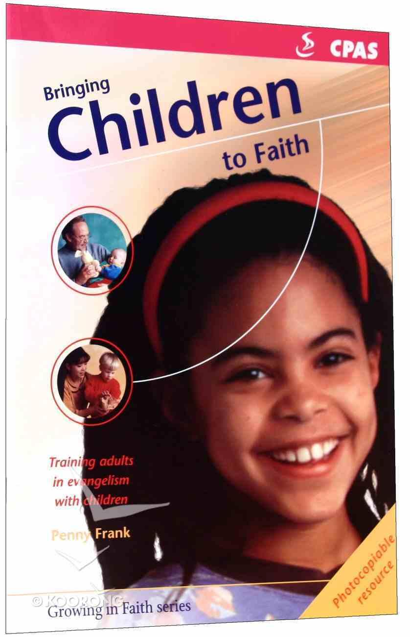 Bringing Children to Faith Paperback
