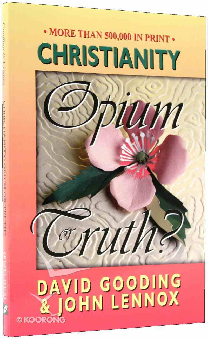 Christianity: Opium Or Truth? Paperback