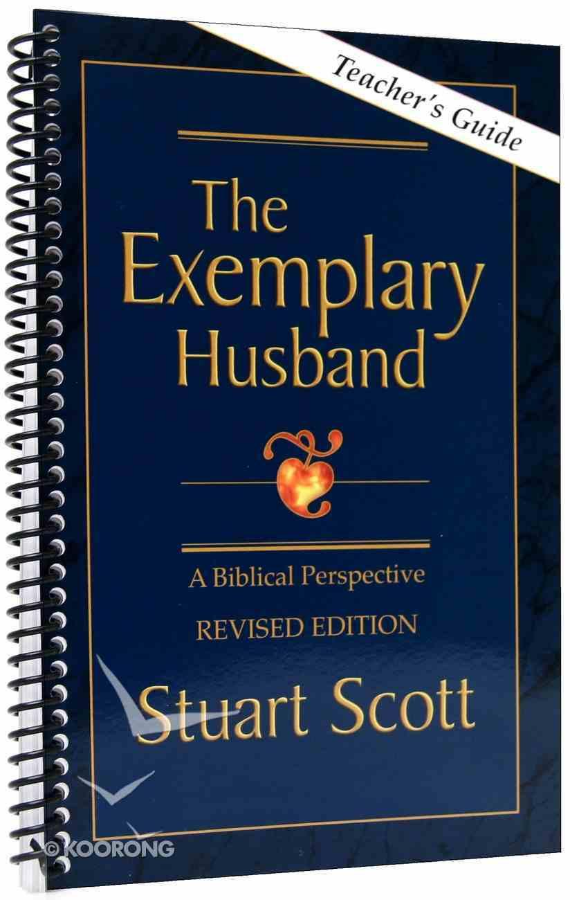 The Exemplary Husband (Teacher's Guide) Spiral