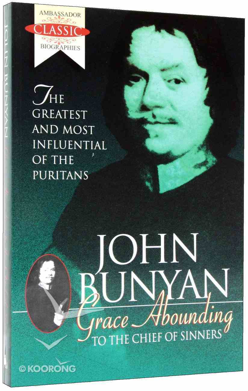 John Bunyan: Grace Abounding to the Chief of Sinners (1628-1688) Paperback