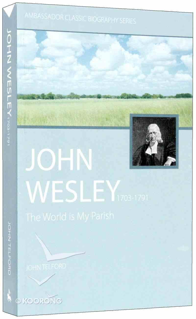 John Wesley: The World is My Parish Paperback