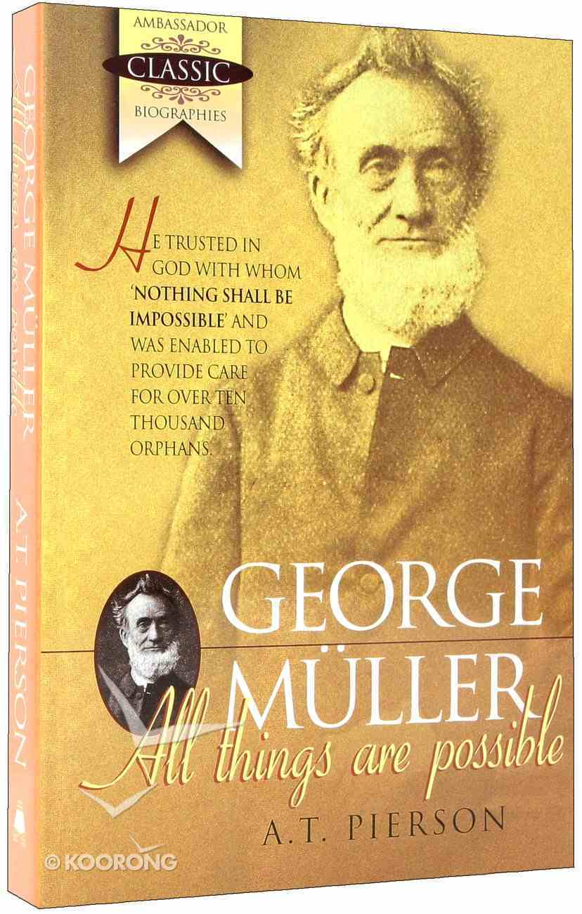 George Muller: All Things Are Possible (1805-1898) Paperback