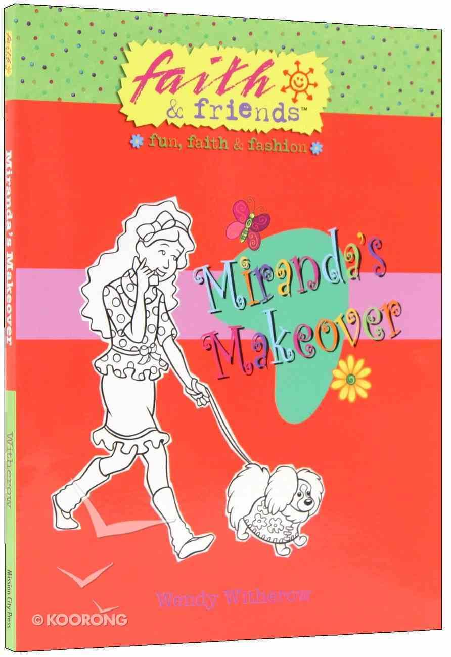 Miranda's Makeover (Faith & Friends Series) Paperback
