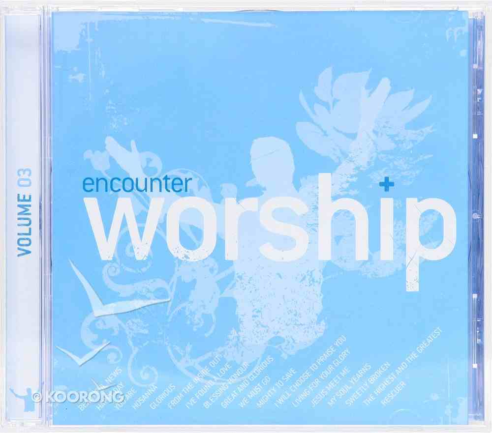 Encounter Worship Volume 3 CD