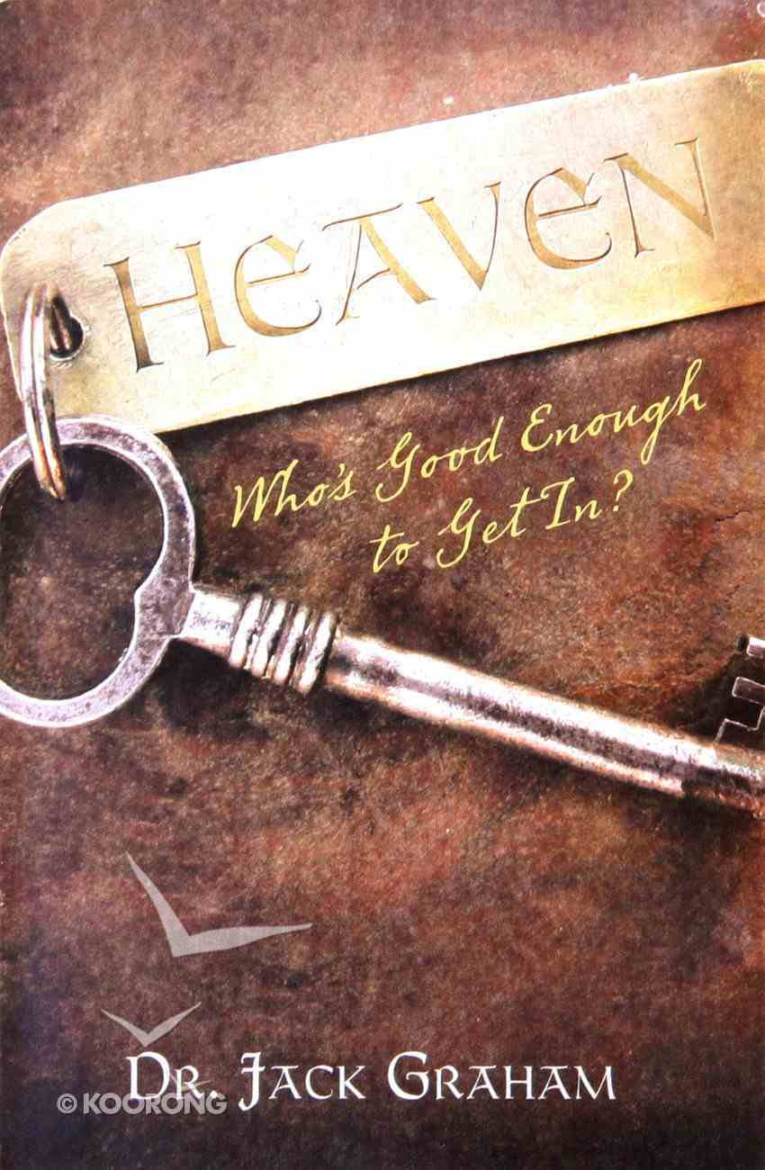 Heaven... Who's Good Enough to Get In? (Pack Of 25) Booklet