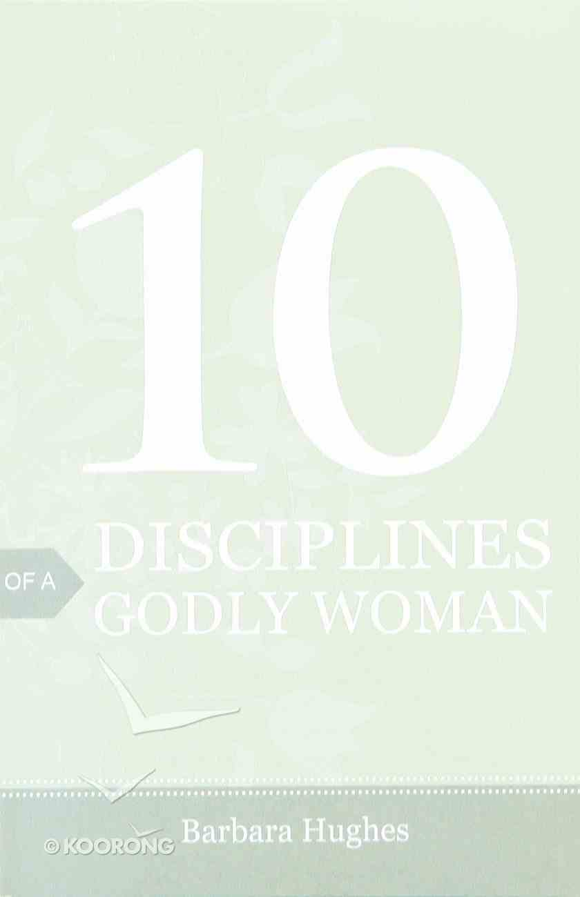 10 Disciplines of a Godly Woman (Pack Of 25) Booklet