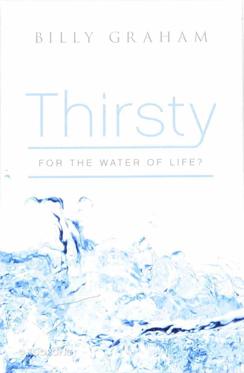 Thirsty For the Water of Life? (Pack Of 25) Booklet