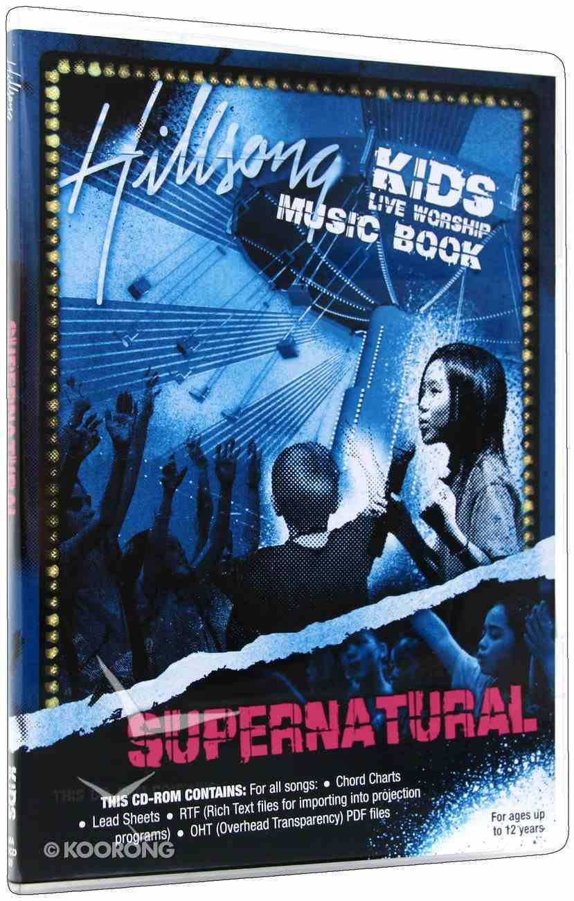 Hillsong Kids 2006: Supernatural Music Book CDROM CD-rom