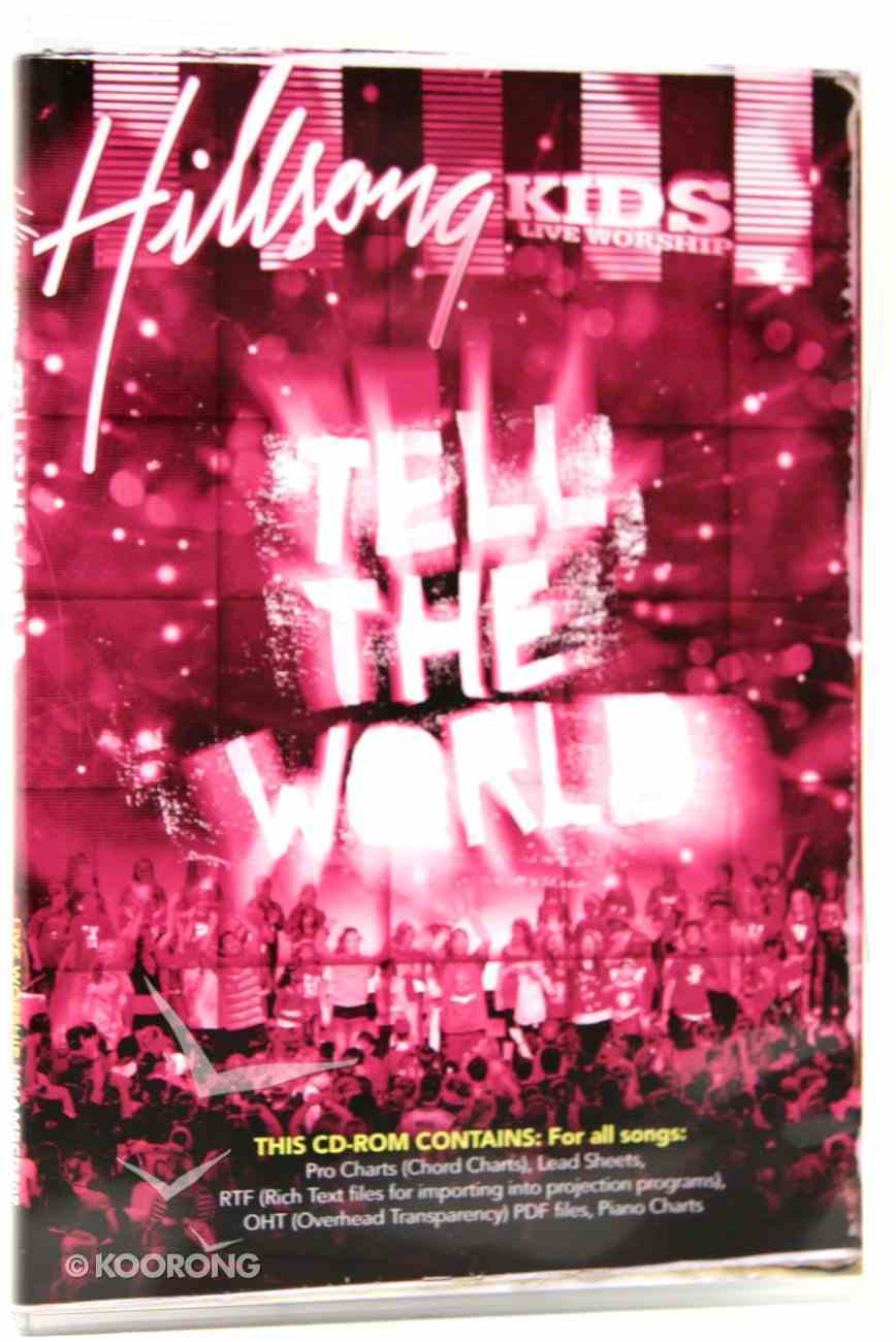 Hillsong Kids 2007: Tell the World (Music Book) CD-rom