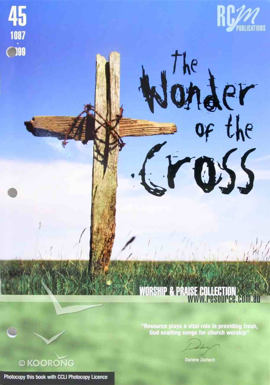 Rcm Volume H: Supplement 45 Wonder of the Cross, the (Music Book) (1087-1099) Paperback