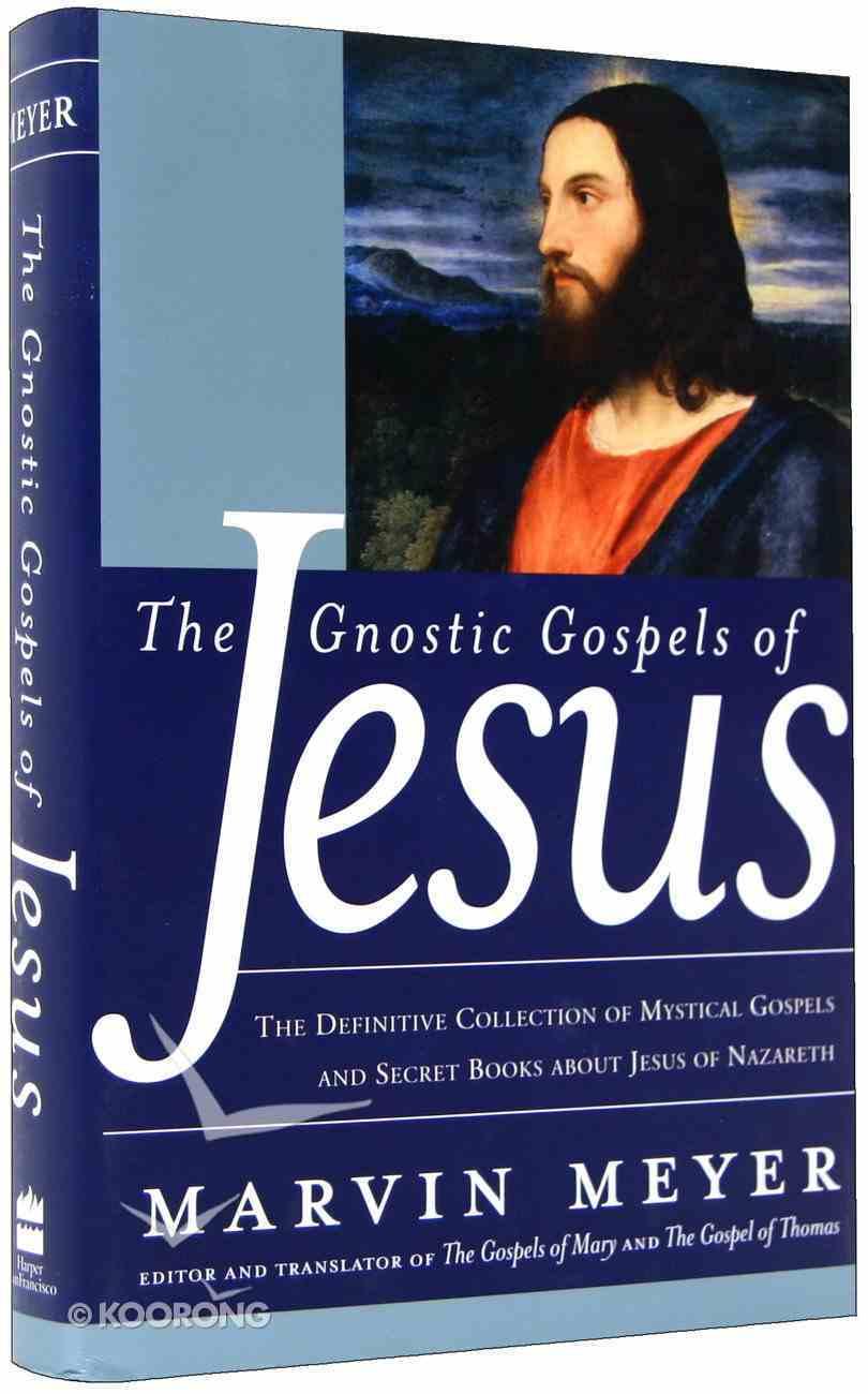 Gnostic Gospels of Jesus Hardback