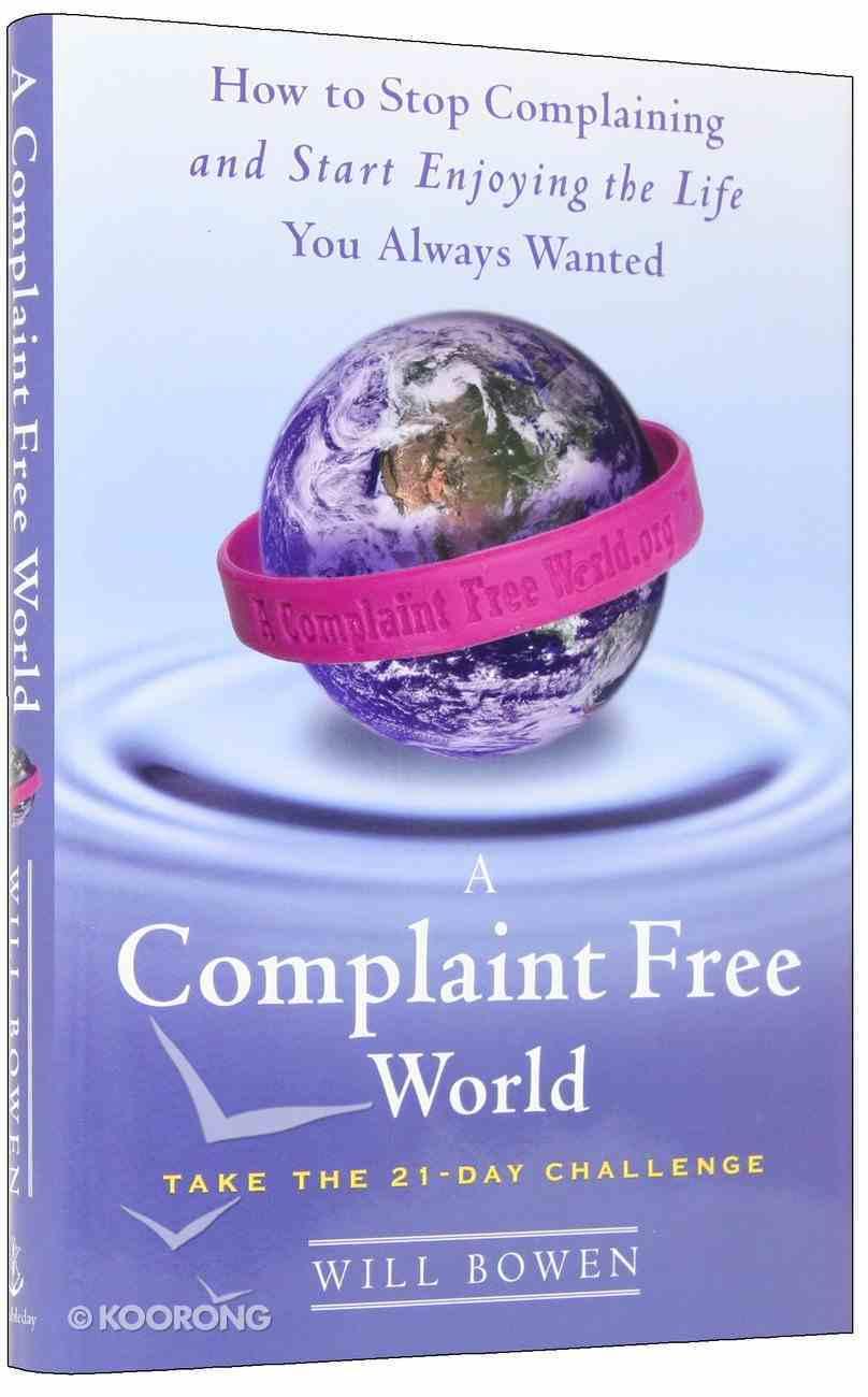 A Complaint Free World Hardback