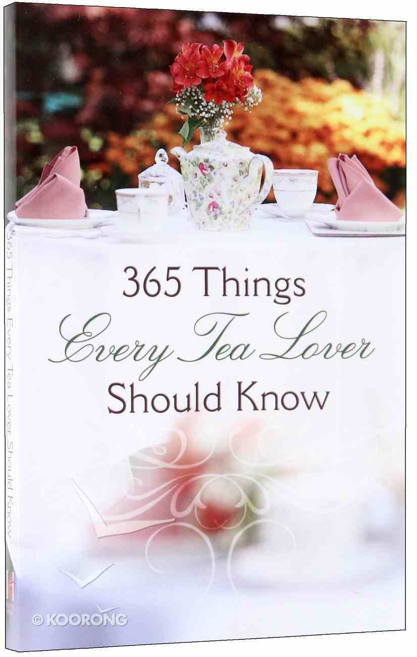 365 Things Every Tea Lover Should Know Paperback