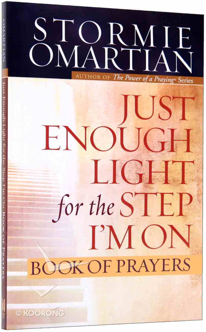 Just Enough Light For the Step I'm on (Book Of Prayers Series) Mass Market