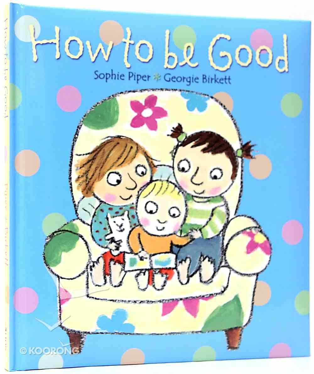 How to Be Good Hardback