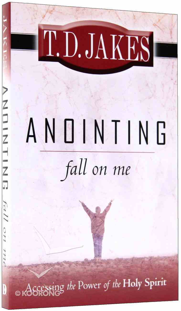 Anointing Fall on Me Paperback