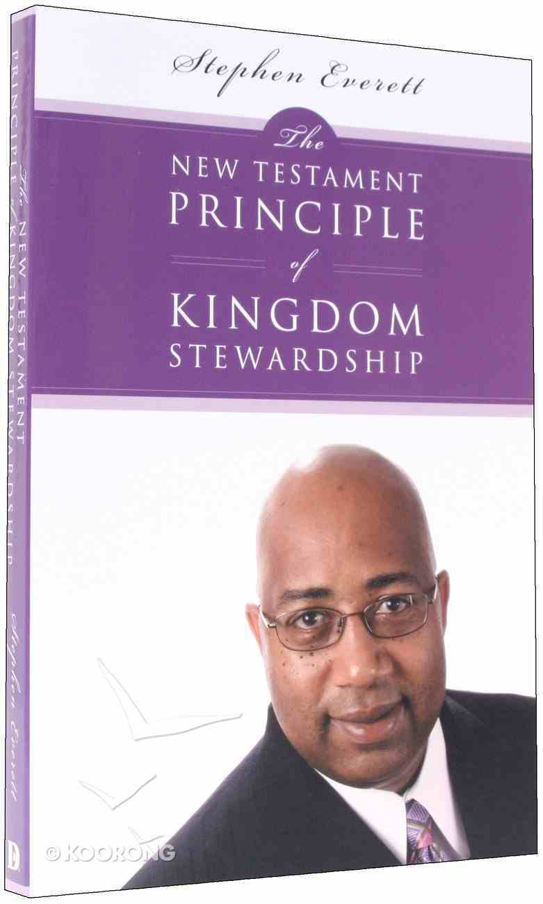 The New Testament Principle of Kingdom Stewardship Paperback