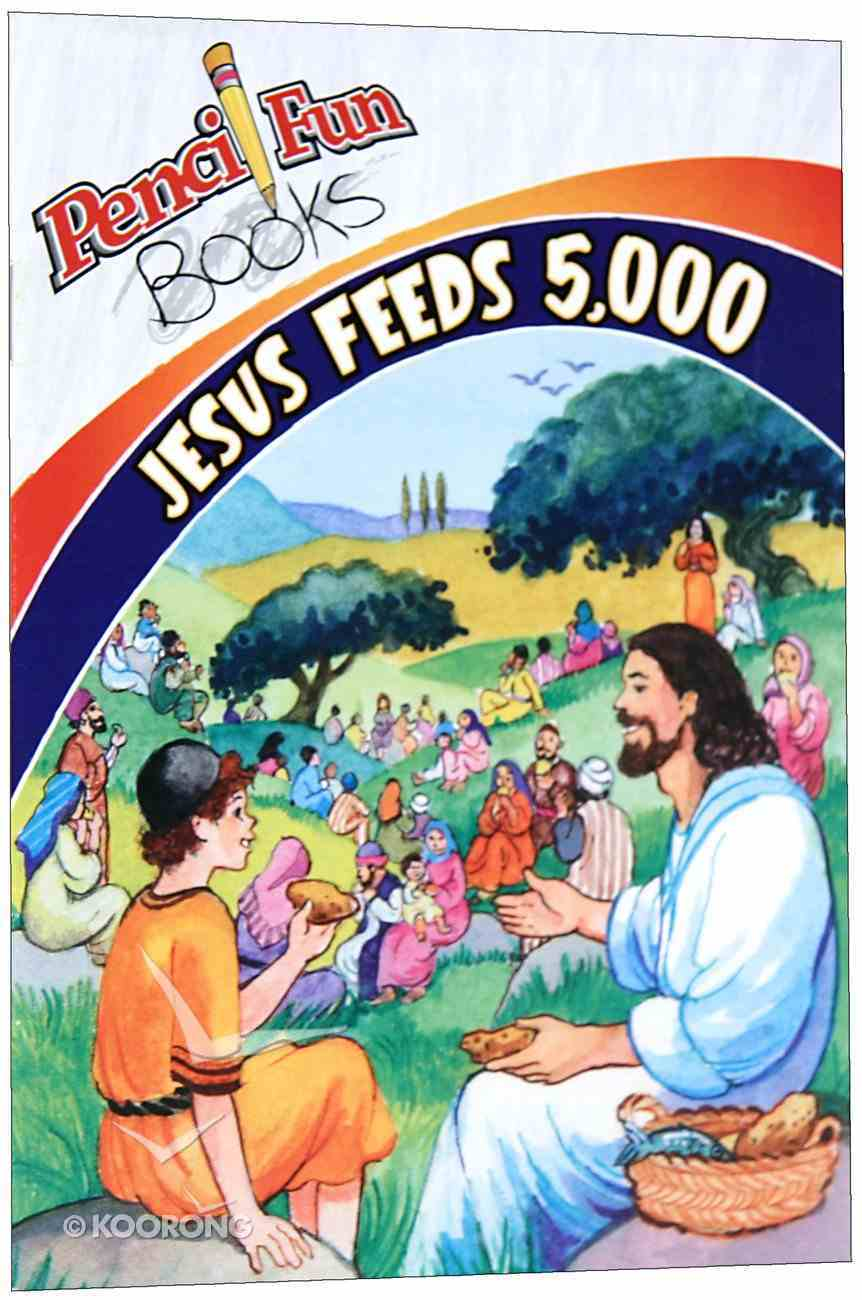 Jesus Feeds 5000 (Pencil Fun Books Series) Paperback