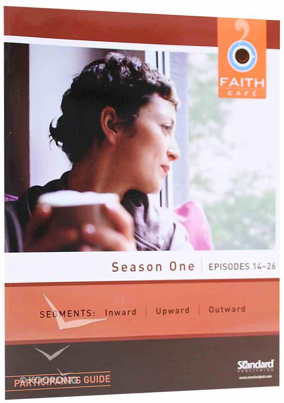 Season One Episodes 14-26 (Participant's Guide) (Faith Cafe Series) Paperback
