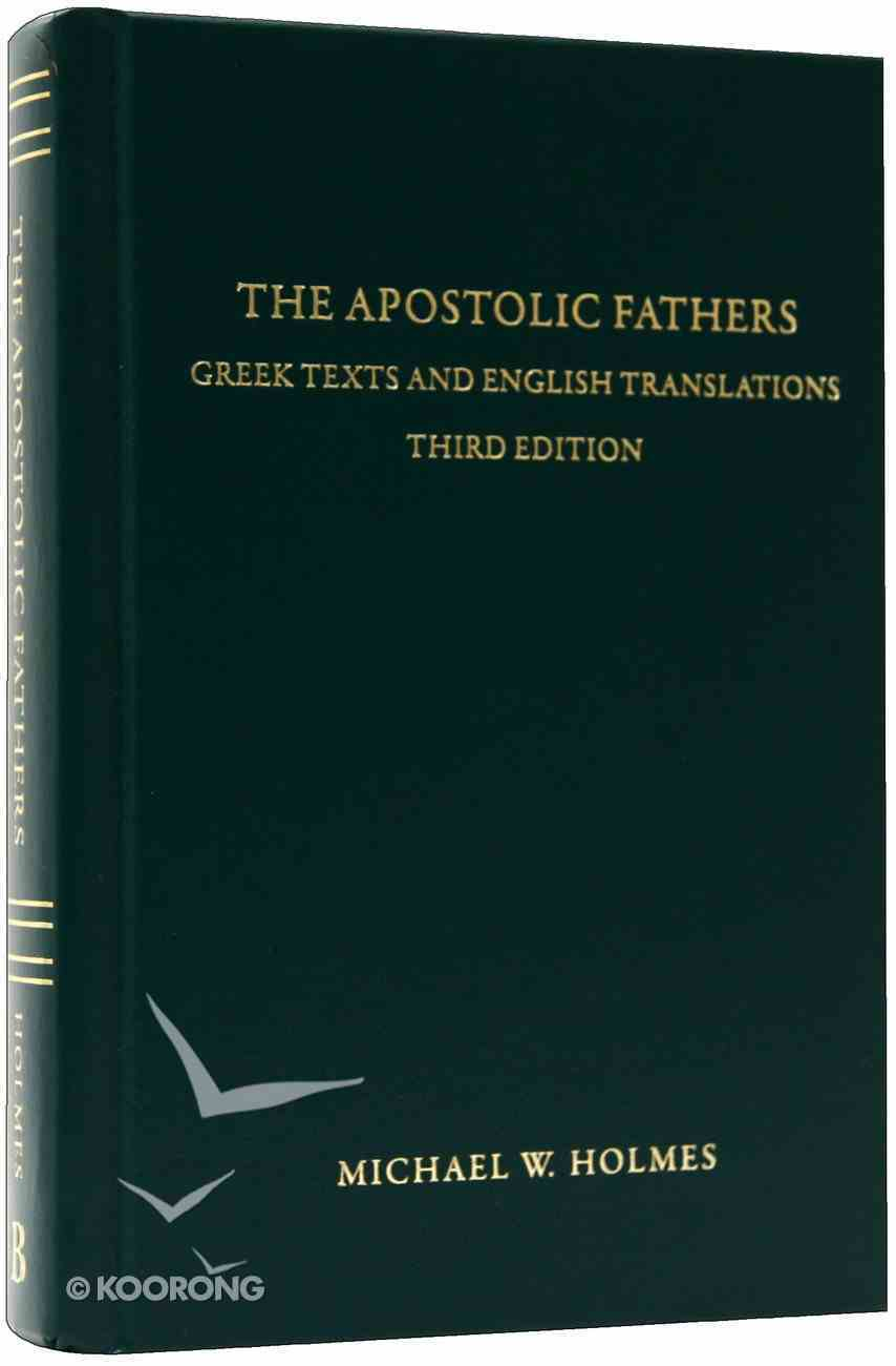 Apostolic Fathers: Greek Texts and English Translations (3rd Edition) Hardback