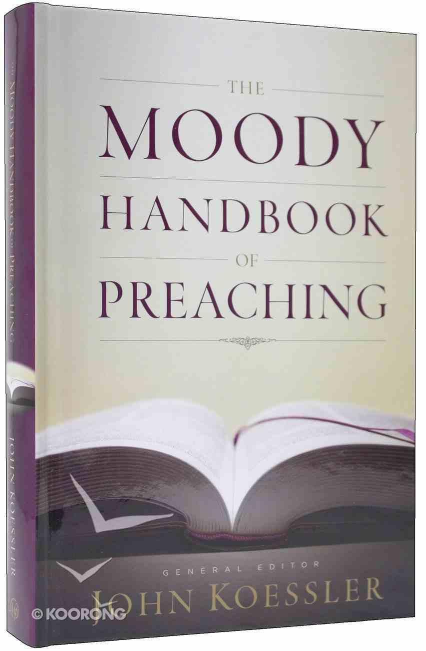 The Moody Handbook of Preaching Hardback
