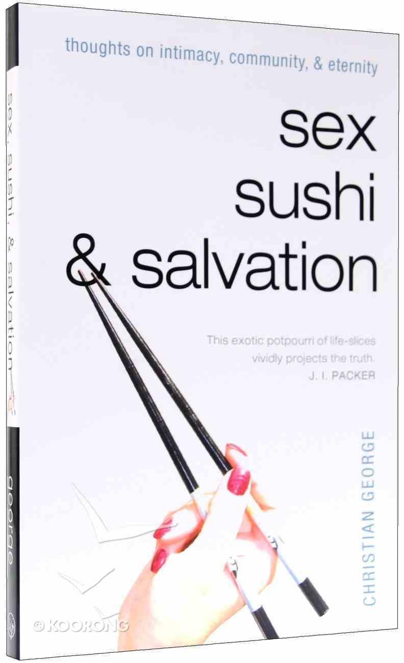 Sex, Sushi, & Salvation Paperback