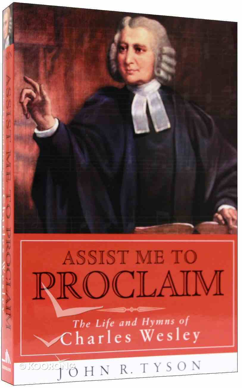 Assist Me to Proclaim (Charles Wesley) (Library Of Religious Biography Series) Paperback
