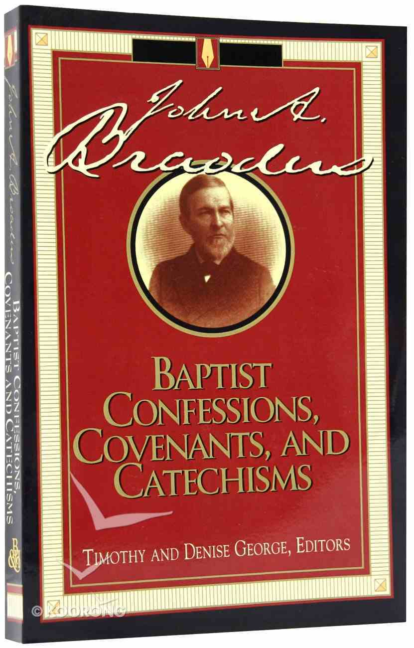 Baptist Confessions, Covenants and Catechisms Paperback