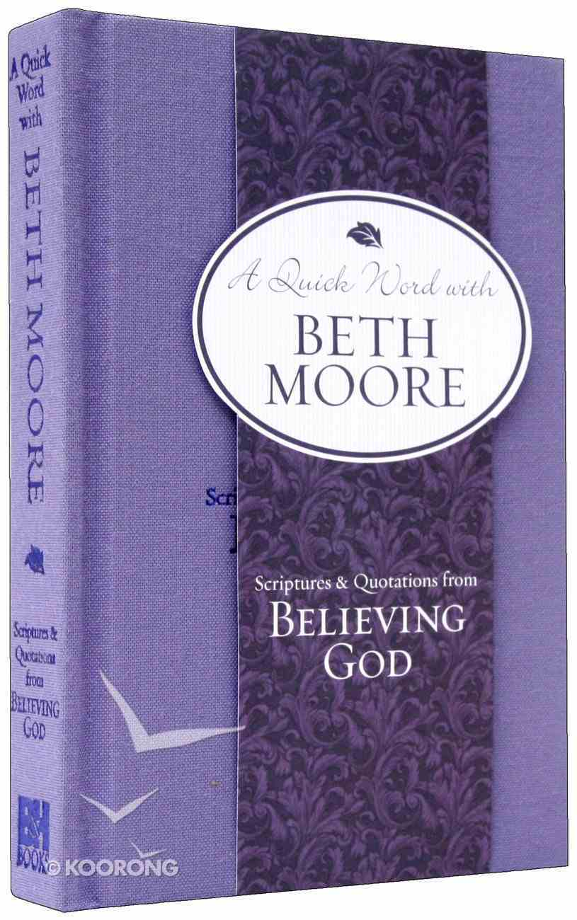 A Quick Word With Beth Moore (Vol 1) Hardback