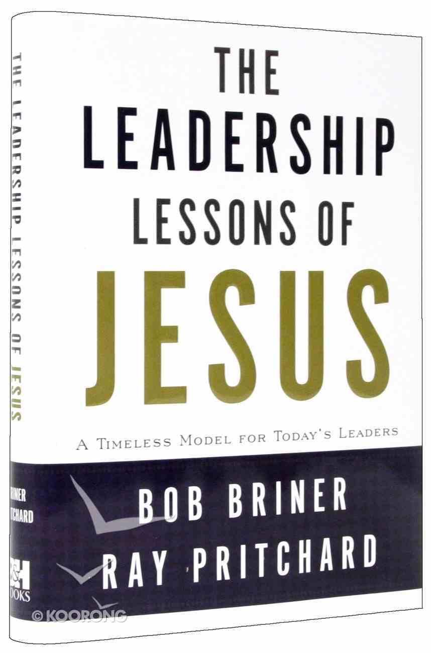 The Leadership Lessons of Jesus Hardback
