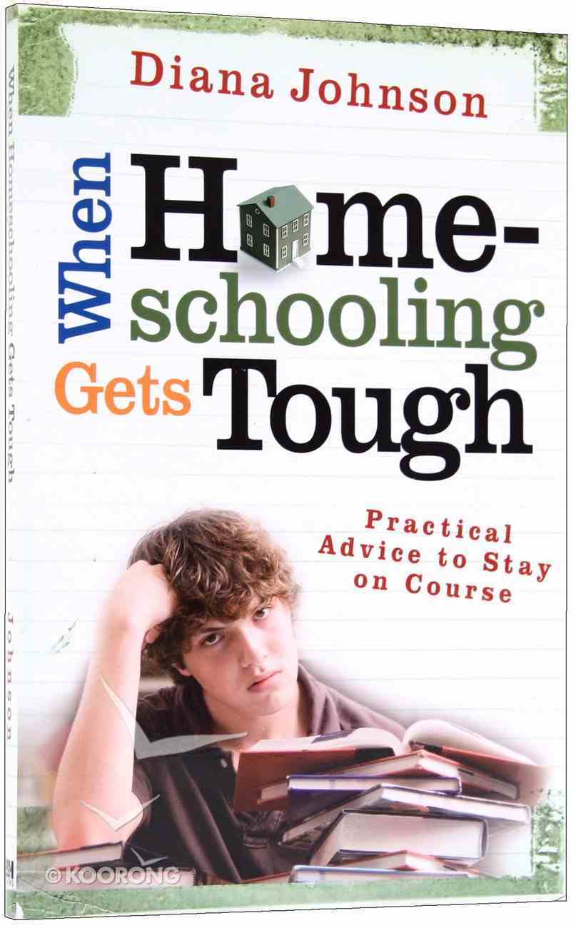 When Home-Schooling Gets Tough Paperback