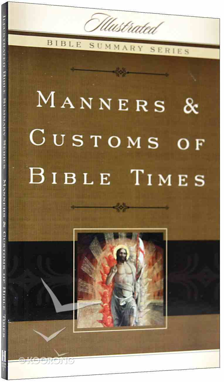 Manners and Customs of Bible Times Paperback