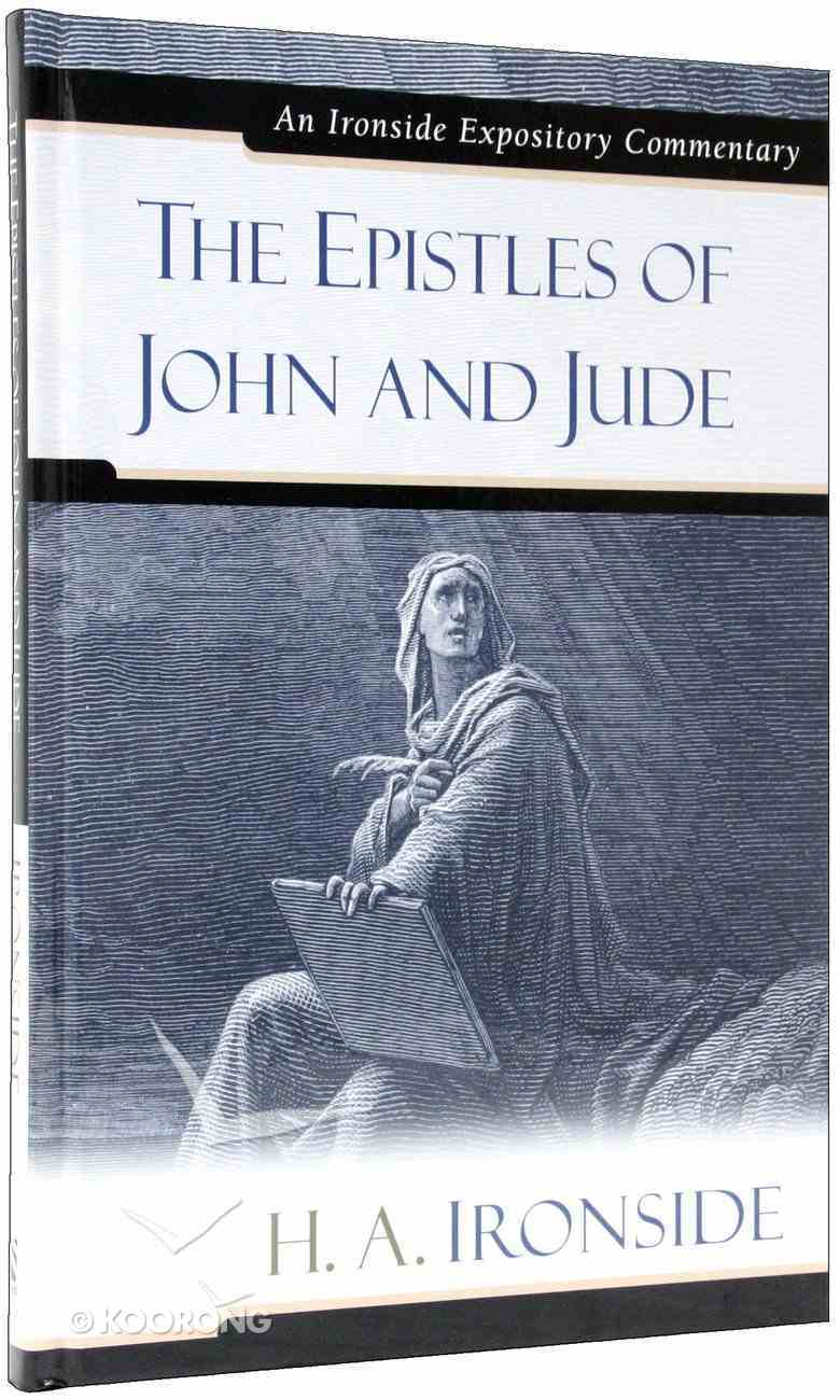 The Epistles of John and Jude (Ironside Expository Commentary Series) Hardback
