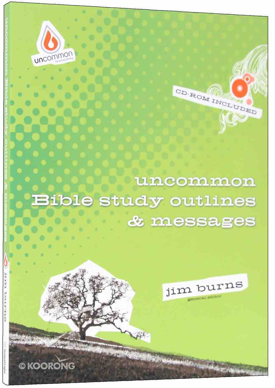 Uncommon Bible Study Outlines & Messages (With Cd-Rom) (Uncommon Youth Ministry Series) Paperback