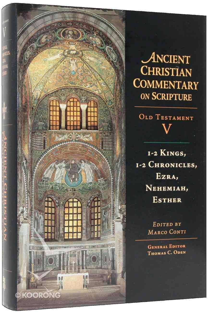 Accs OT: 1-2 Kings, 1-2 Chronicles, Ezra, Nehemiah, Esther (Ancient Christian Commentary On Scripture: Old Testament Series) Hardback