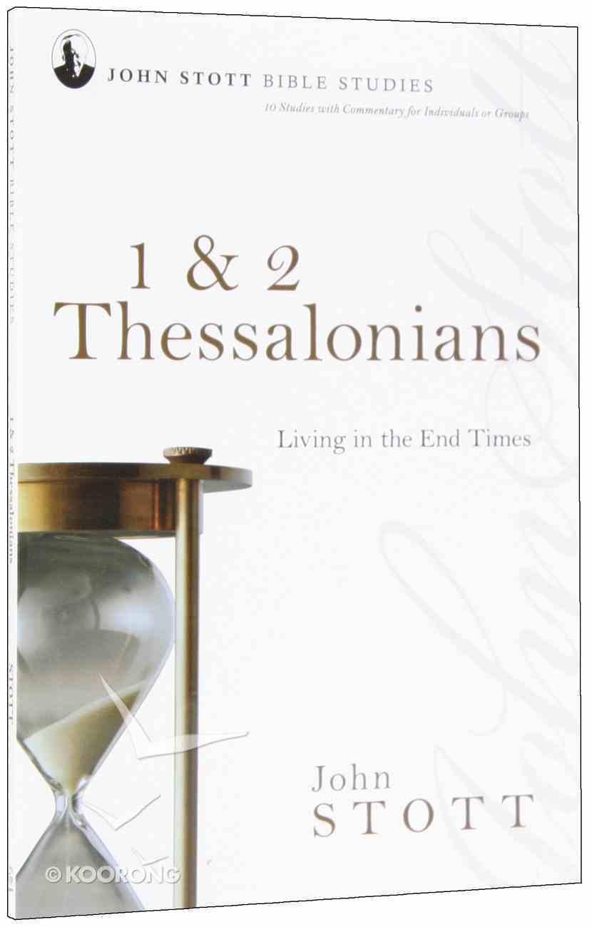 1 & 2 Thessalonians (John Stott Bible Studies Series) Paperback