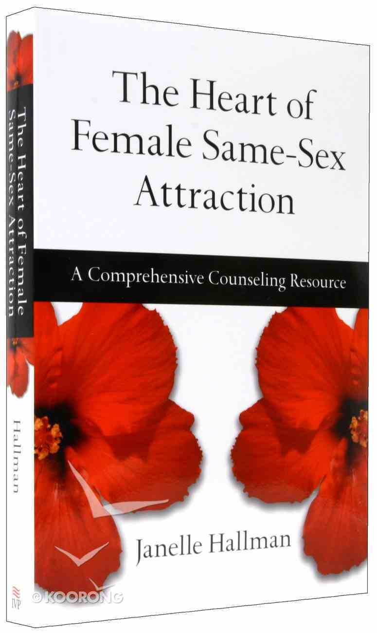The Heart of Female Same-Sex Attraction Paperback