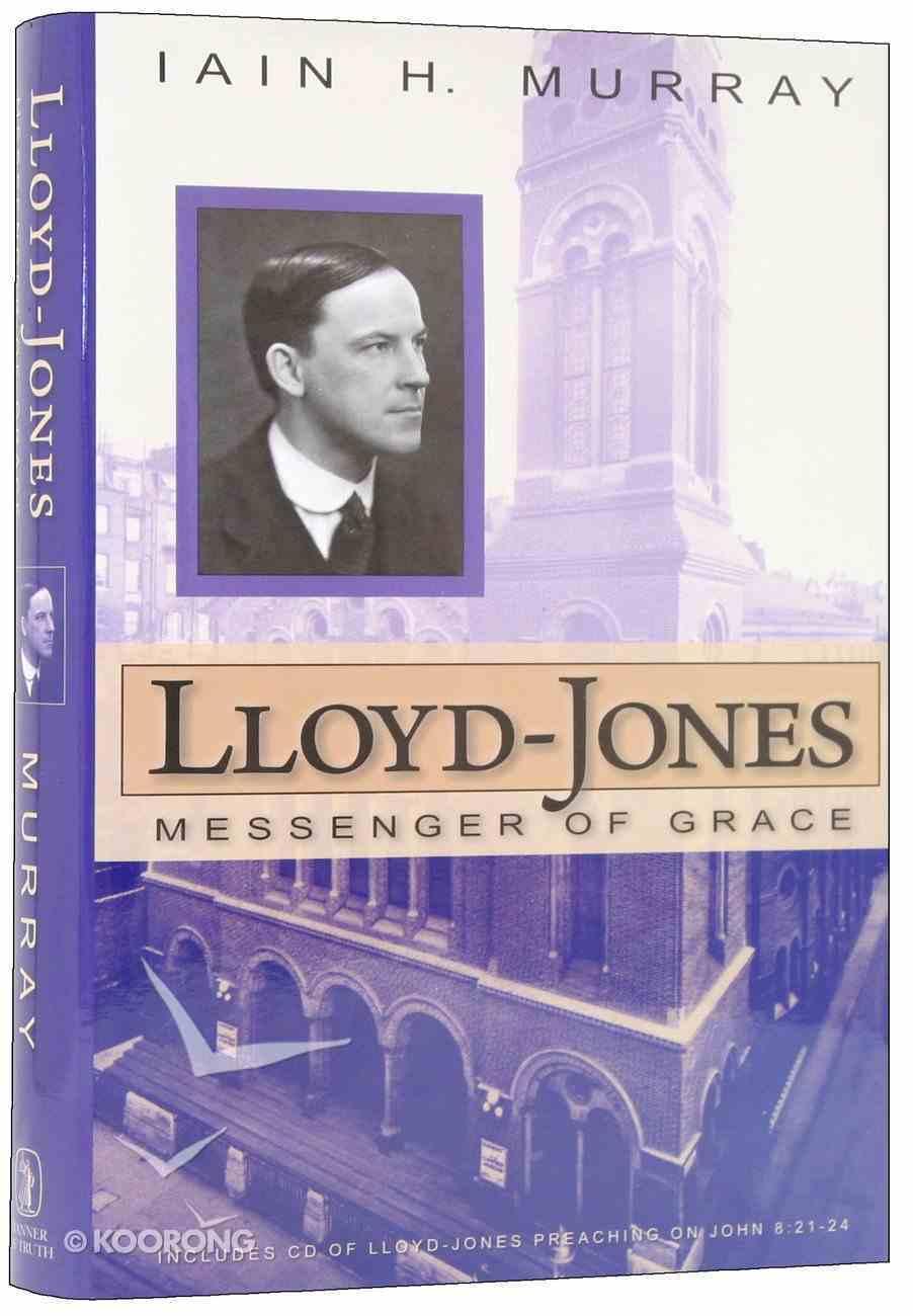 Lloyd-Jones: Messenger of Grace Hardback