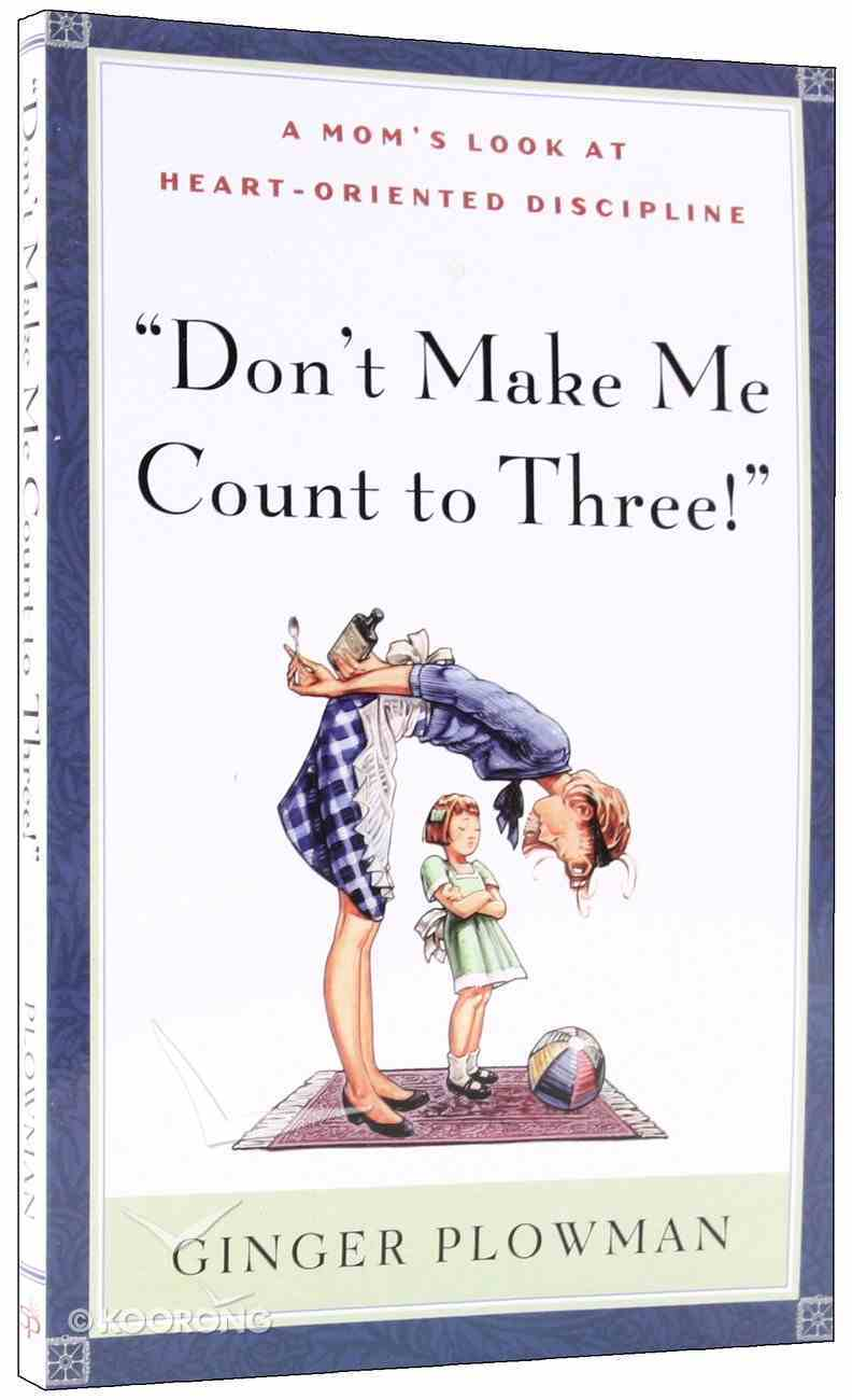 Don't Make Me Count to Three Paperback