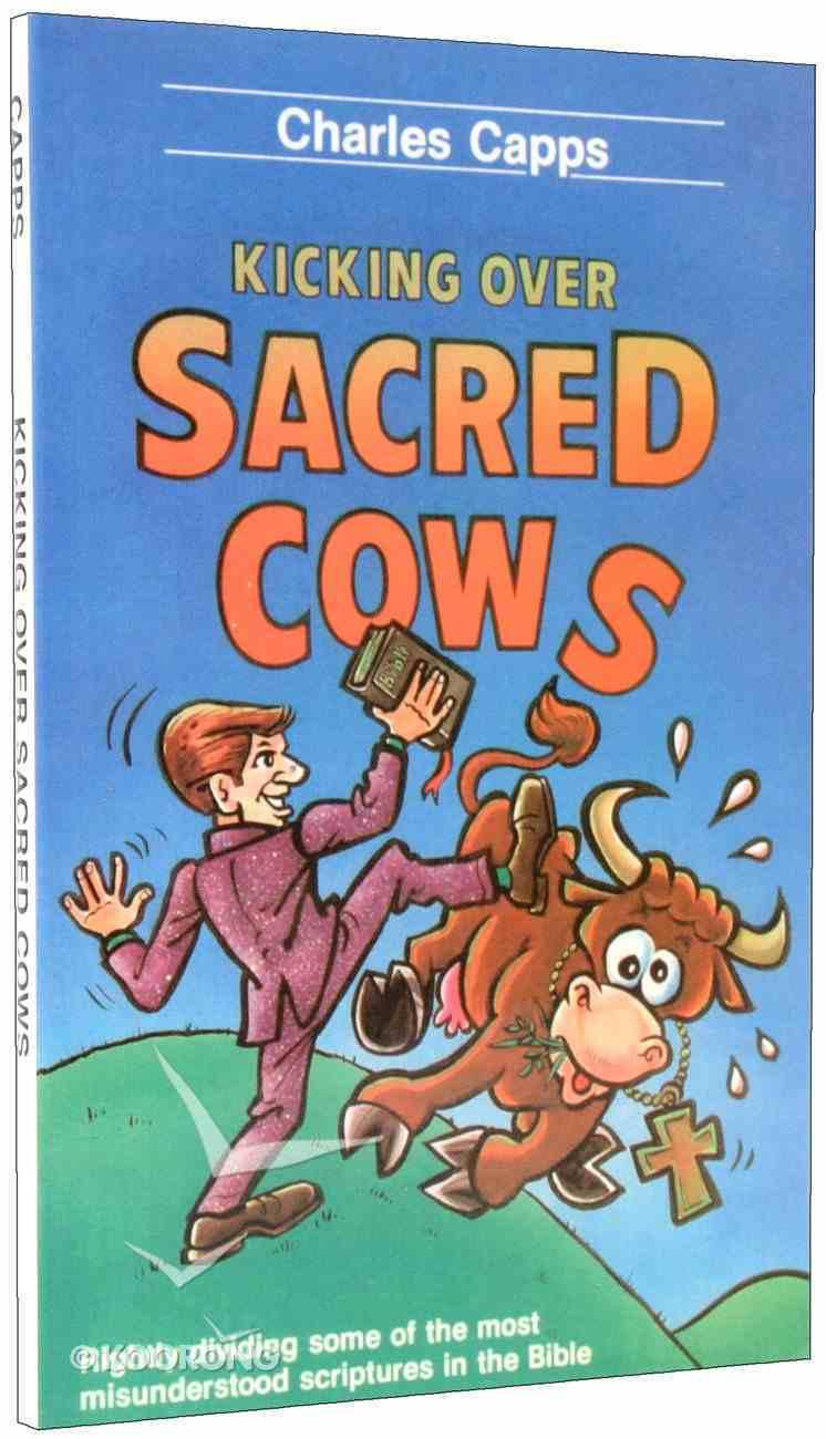 Kicking Over Sacred Cows Paperback