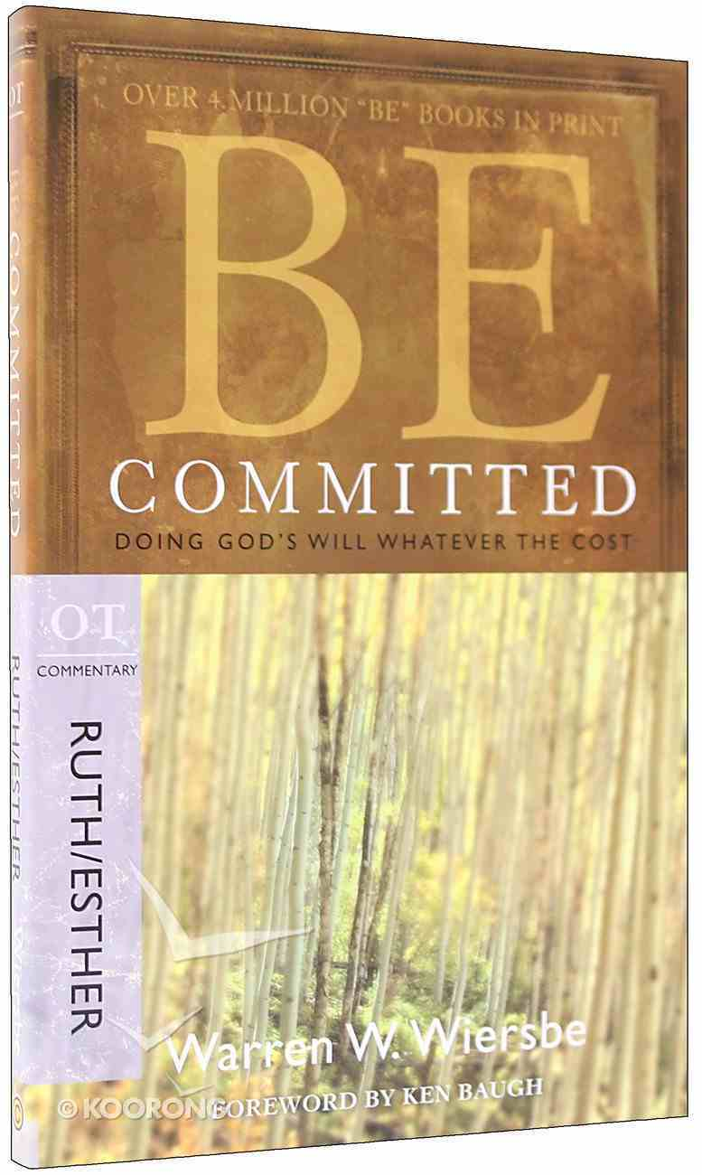 Be Committed (Ruth & Esther) (Be Series) Paperback
